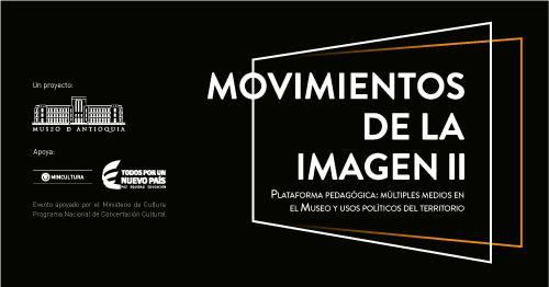 Inauguración: Movimientos de la imagen II